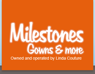Milestones Gowns and more, owned and operated by Linda Couture